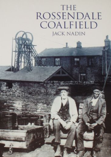 The Rossendale Coalfield, by Jack Nadin